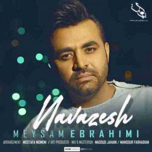 آهنگ جدید میثم ابراهیمی بنام نوازش + پخش آنلاین